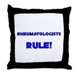 Rheumatologists Rule! Throw Pillow