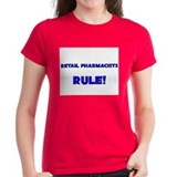 Retail Pharmacists Rule! Tee