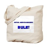 Retail Merchandisers Rule! Tote Bag