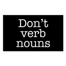 Don't Verb Nouns Rectangle Decal