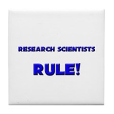 Research Scientists Rule! Tile Coaster