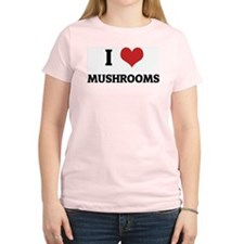 I Love Mushrooms Women's Pink T-Shirt