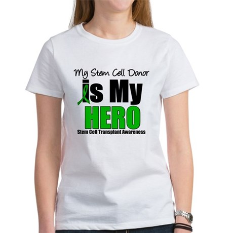 My Stem Cell Donor is My Hero Women's T-Shirt