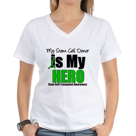 My Stem Cell Donor is My Hero Women's V-Neck T-Shi