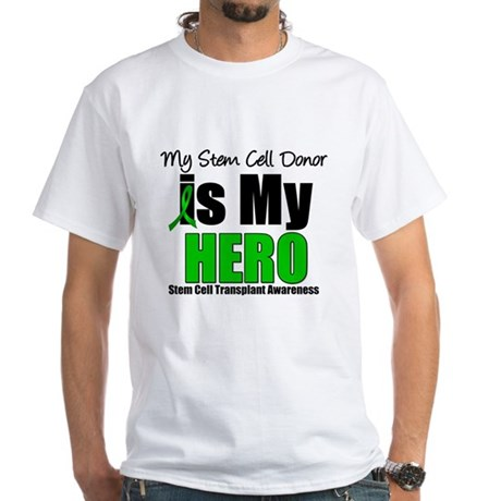 My Stem Cell Donor is My Hero White T-Shirt