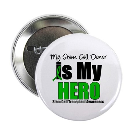 "My Stem Cell Donor is My Hero 2.25"" Button"