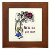 We're All Mad Here Framed Tile