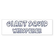 Giant Squid Whisperer Bumper Bumper Sticker