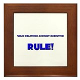Public Relations Account Executives Rule! Framed T