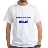 Project Managers Rule! Shirt
