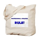 Professional Athletes Rule! Tote Bag