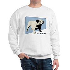 It's a Bulldog Thing Sweatshirt