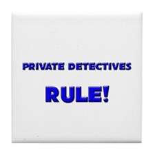 Private Detectives Rule! Tile Coaster