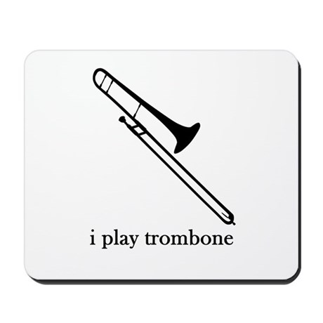 I Play Trombone Mousepad