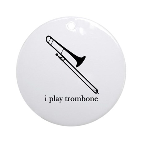 I Play Trombone Ornament (Round)