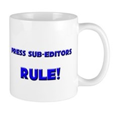 Press Sub-Editors Rule! Coffee Mug