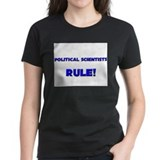 Political Scientists Rule! Tee