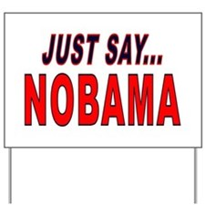 Just Say NOBAMA Yard Sign