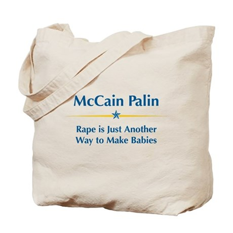 McCain Palin - Rape Makes Babies Tote Bag