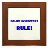 Police Inspectors Rule! Framed Tile