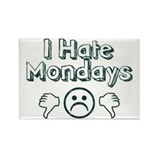 I Hate Mondays Rectangle Magnet