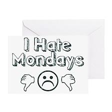 I Hate Mondays Greeting Card