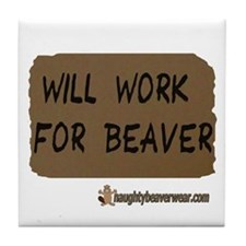 Will Work For Beaver Tile Coaster