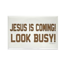 Jesus is coming! Look busy! Rectangle Magnet (10 p