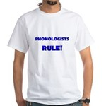 Phonologists Rule! White T-Shirt
