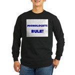 Phonologists Rule! Long Sleeve Dark T-Shirt