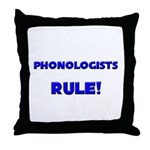 Phonologists Rule! Throw Pillow