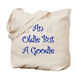 I'm An Oldie But a Goodie Tee Tote Bag