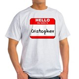 Hello my name is Cristopher T-Shirt