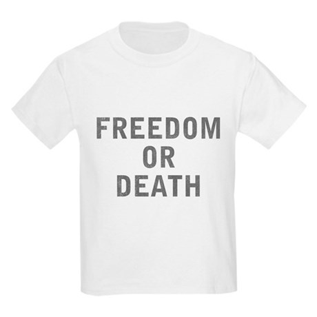Freedom or Death Kids Light T-Shirt