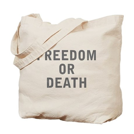 Freedom or Death Tote Bag