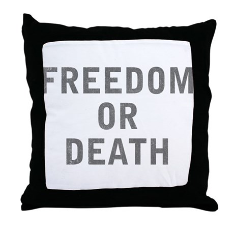Freedom or Death Throw Pillow