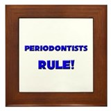 Periodontists Rule! Framed Tile