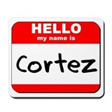 Hello my name is Cortez Mousepad