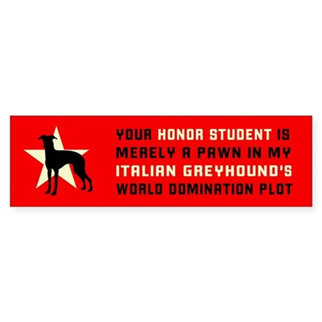 Italian Greyhound Honor 1 Bumper Sticker