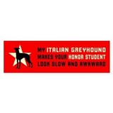 Italian Greyhound Honor 2 Bumper Bumper Sticker