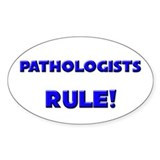 Pathologists Rule! Oval Decal