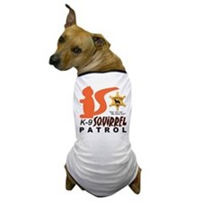 K-9 SQUIRREL PATROL Dog T-Shirt