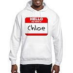 Hello my name is Chloe Hooded Sweatshirt