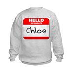 Hello my name is Chloe Kids Sweatshirt