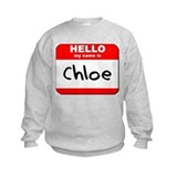 Hello my name is Chloe Sweatshirt