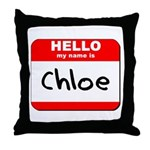 Hello my name is Chloe Throw Pillow