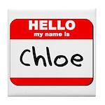 Hello my name is Chloe Tile Coaster