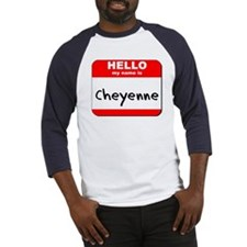 Hello my name is Cheyenne Baseball Jersey
