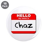 "Hello my name is Chaz 3.5"" Button (10 pack)"