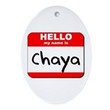 Hello my name is Chaya Oval Ornament